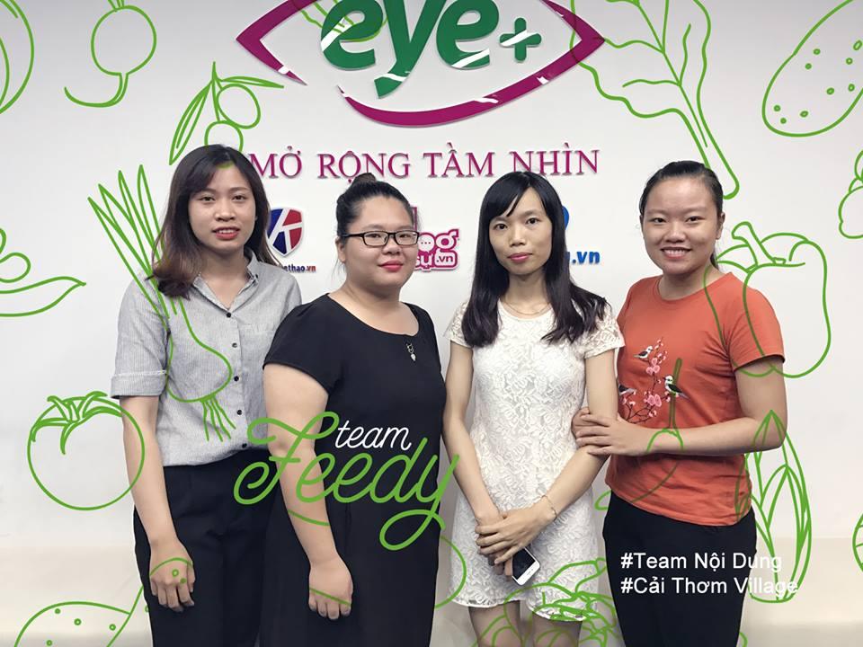 Đây là 4 cô gái Cải Feedy xinh đẹp của Khối Nội dung. Với niềm đam mê ăn uống bất tận, chúng mình đang ngồi đây và cùng nhau cống hiến cho Feedy nói riêng và EyePlus nói chung ngày càng phát triển. Bạn cứ việc mặc đẹp, ăn ngon hãy để Feedy lo!